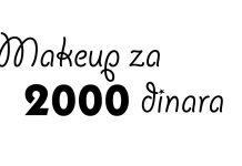 MAKEUP ZA 2000 DINARA